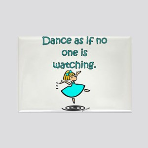 Dance As If... Rectangle Magnet