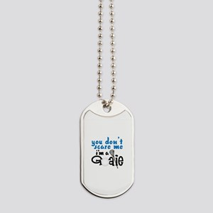 You Dont Scare Me Im A Goalie Dog Tags