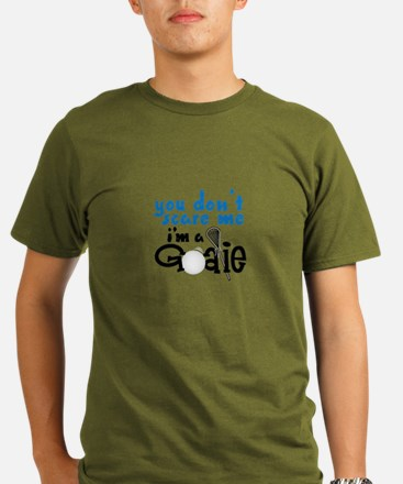 You Dont Scare Me Im A Goalie T-Shirt