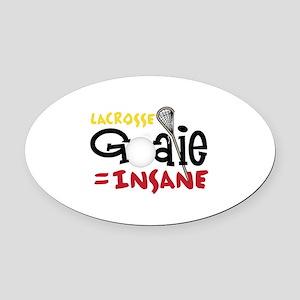 Lacrosse = Insane Oval Car Magnet