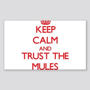 Keep calm and Trust the Mules Sticker