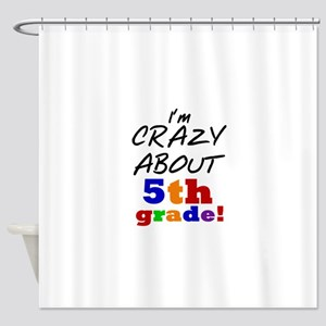Crazy About 5th Grade Shower Curtain