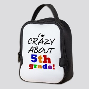 Crazy About 5th Grade Neoprene Lunch Bag