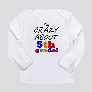 Crazy About 5th Grade Long Sleeve Infant T-Shirt
