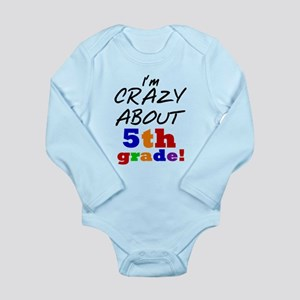 Crazy About 5th Grade Long Sleeve Infant Bodysuit