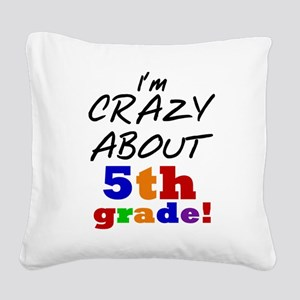 Crazy About 5th Grade Square Canvas Pillow