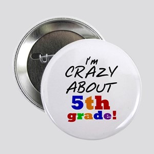 """Crazy About 5th Grade 2.25"""" Button"""