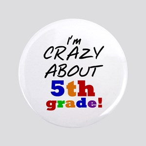 """Crazy About 5th Grade 3.5"""" Button"""