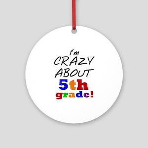 Crazy About 5th Grade Ornament (Round)