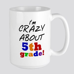 Crazy About 5th Grade Large Mug