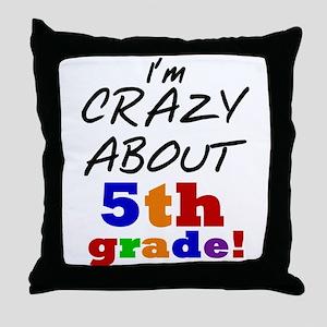 Crazy About 5th Grade Throw Pillow