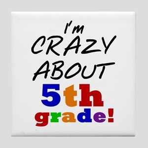 Crazy About 5th Grade Tile Coaster