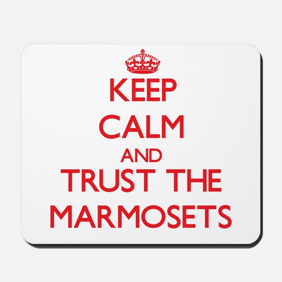 Keep calm and Trust the Marmosets Mousepad