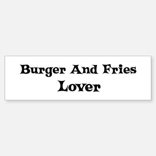 Burger And Fries lover Bumper Bumper Bumper Sticker