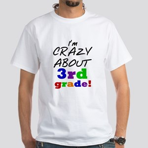 Crazy About 3rd Grade White T-Shirt