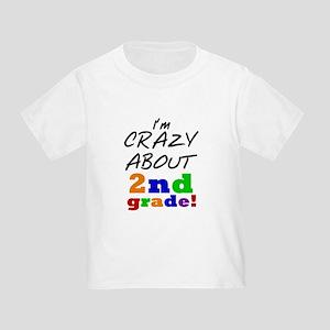 Crazy About 2nd Grade Toddler T-Shirt