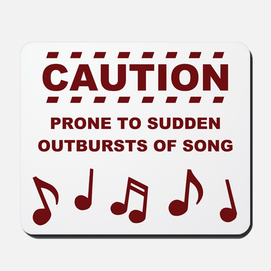 Caution Prone to Sudden Outbursts of Song Mousepad