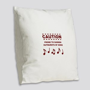 Caution Prone to Sudden Outbursts of Song Burlap T