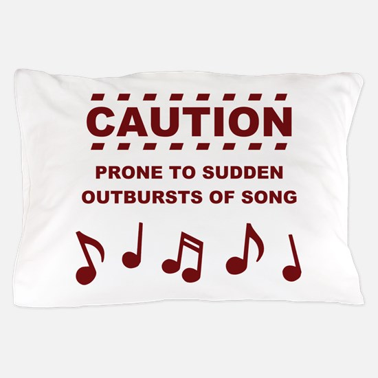 Caution Prone to Sudden Outbursts of Song Pillow C