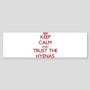 Keep calm and Trust the Hyenas Bumper Sticker