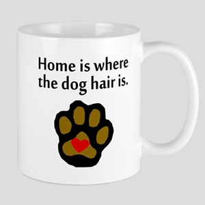 Home Is Where The Dog Hair Is Mugs