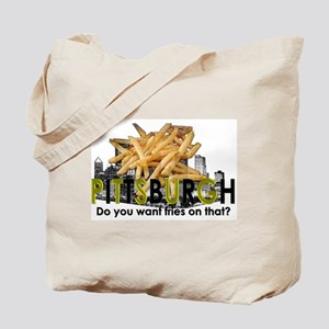 """Do you want fries on that?"" Pittsburgh Tote Bag"