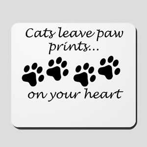 Cats Leave Paw Prints On Your Heart Mousepad