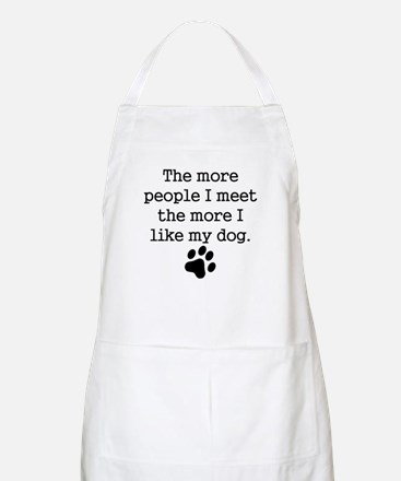 The More I Like My Dog Apron