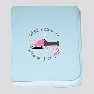 When I Grow up Mine Will Be Pink baby blanket