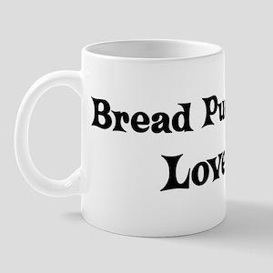 Bread Pudding lover Mug