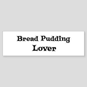 Bread Pudding lover Bumper Sticker