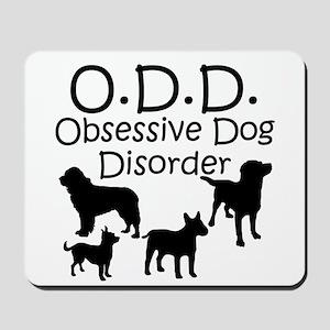 Obsessive Dog Disorder Mousepad
