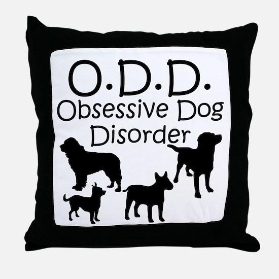 Obsessive Dog Disorder Throw Pillow