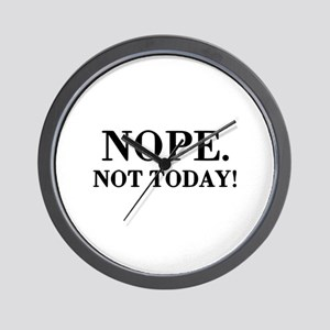 Nope. Not Today! Wall Clock