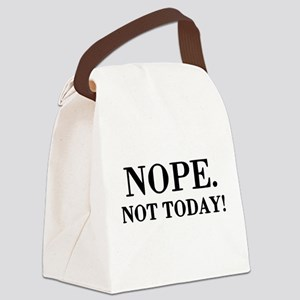 Nope. Not Today! Canvas Lunch Bag