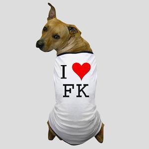 I Love FK Dog T-Shirt