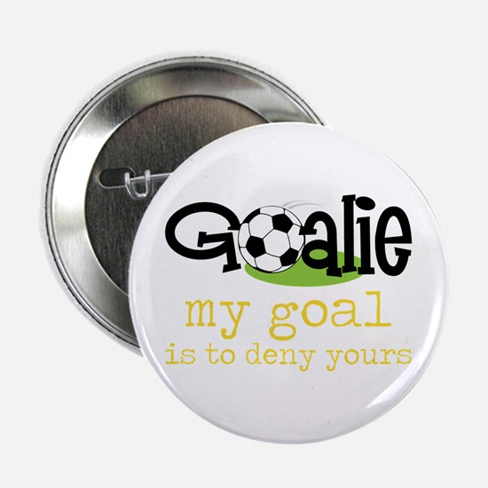 """My Goal Is To Deny Yours 2.25"""" Button"""