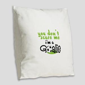 Im A Goalie Burlap Throw Pillow