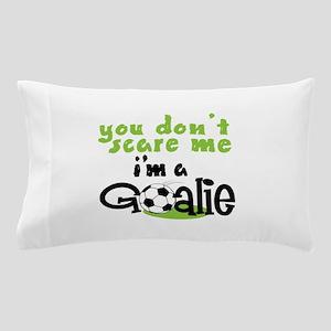 Im A Goalie Pillow Case