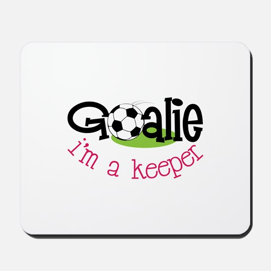 Im A Keeper Mousepad