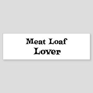 Meat Loaf lover Bumper Sticker