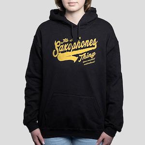 Its A Saxophones Thing Women's Hooded Sweatshirt