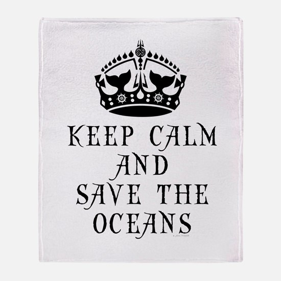 Keep Calm and Save The Oceans Throw Blanket