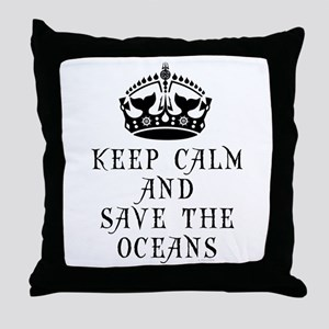 Keep Calm and Save The Oceans Throw Pillow