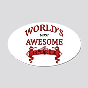 World's Most Awesome 18 Year 20x12 Oval Wall Decal
