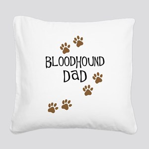 Bloodhound Dad Square Canvas Pillow
