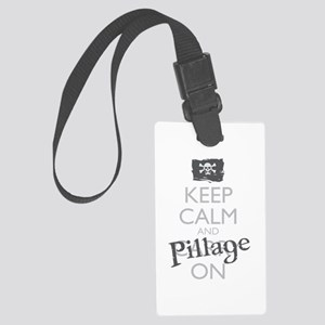 Keep Calm And Pillage On Large Luggage Tag