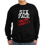 Six Pack Coming Soon Sweatshirt