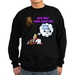 Guys Only Think About Sex Sweatshirt