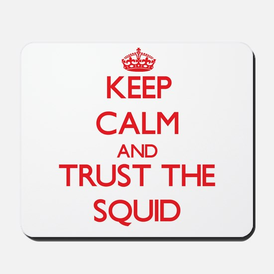 Keep calm and Trust the Squid Mousepad